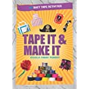 Tape It & Make It: 101 Duct Tape Activities (Tape It and...Duct Tape Series)