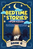 Bedtime Stories for Kids: Meditations Stories for Kids with Dragons, Aliens and Dinosaurs. Help Your Children Asleep. Go to Sleep Feeling Calm and Learn Mindfulness. With Christmas Stories. (BOOK 6)