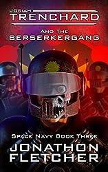 Josiah Trenchard and the Berserkergang: Space Navy Series Book 3