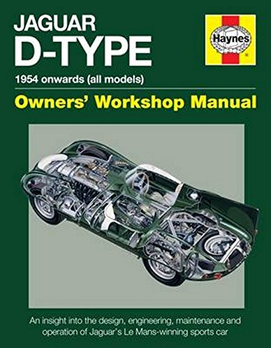 Jaguar D-Type Owners' Workshop Manual: 1954 onwards (all models) (Haynes Owners' Workshop Manual)