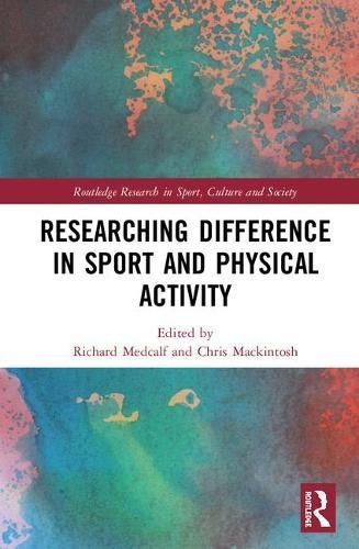 Researching Difference in Sport and Physical Activity (Routledge Research in Sport, Culture and Society) (Researching Race)
