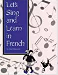 Let's Sing and Learn in French with Book