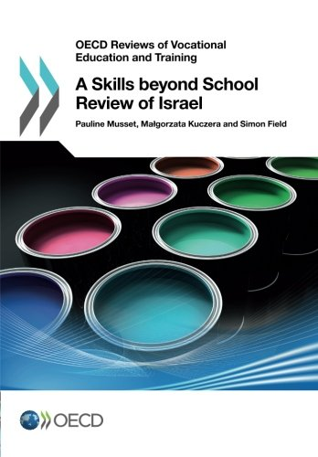 Skills Beyond School Review Of Israel: OECD Reviews Of Vocational Education And Training