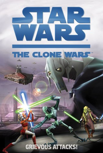 Grievous Attacks! (Star Wars: The Clone Wars) - Book  of the Star Wars Legends