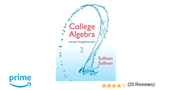 College Algebra: Concepts Through Functions (3rd Edition): Michael ...