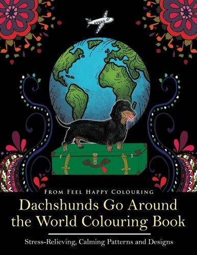 One Dachshund (Dachshunds Go Around the World Colouring Book: Dachshund Colouring Book - Perfect Dachshund Gifts Idea for Adults and Older Kids (Volume 1))