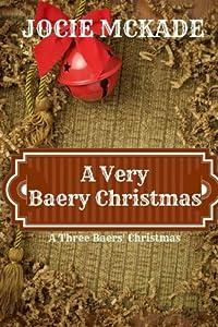 A Very Baery Christmas: A Three Baers Christmas Book (The Three Baers)