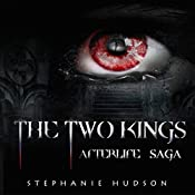 The Two Kings: Afterlife Saga, Book 2 | Stephanie Hudson