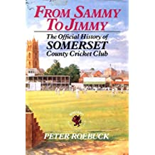 From Sammy to Jimmy: History of Somerset Country Cricket Club