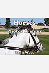 Horses: Photos to enjoy (a children's picture book) Kindle Edition