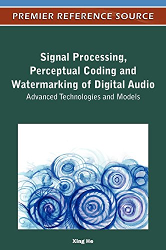 Signal Processing, Perceptual Coding and Watermarking of Digital Audio: Advanced Technologies and Models by Brand: IGI Global