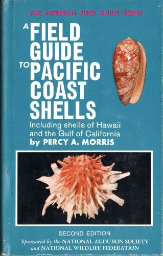 A Field Guide to Pacific Coast Shells, Including Shells of Hawaii and the Gulf of California (Peterson Field Guide ()