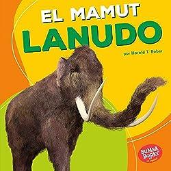 El mamut lanudo (Woolly Mammoth) (Bumba Books ™ en español — Dinosaurios y bestias prehistóricas (Dinosaurs and Prehistoric Beasts))