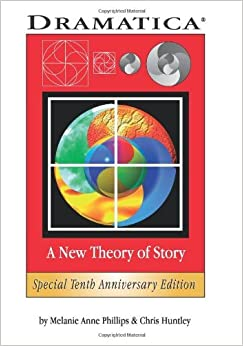 Book By Melanie Anne Phillips Dramatica: A New Theory of Story (10th anniversary)