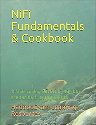 NiFi Fundamentals & Cookbook