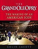 The Grand Ole Opry, Colin Escott, 1931722862