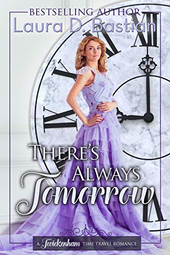 (There's Always Tomorrow (Twickenham Time Travel Romance Book 9))