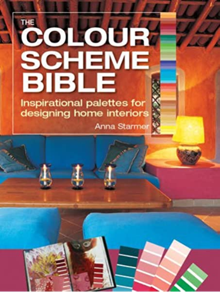 The Color Scheme Bible Inspirational Palettes For Designing Home Interiors Starmer Anna 9781770850934 Amazon Com Books