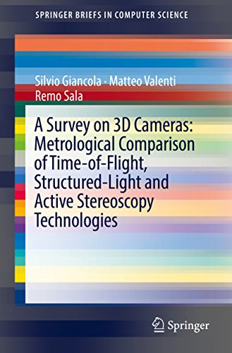 (A Survey on 3D Cameras: Metrological Comparison of Time-of-Flight, Structured-Light and Active Stereoscopy Technologies (SpringerBriefs in Computer Science))