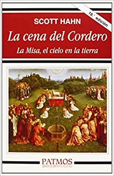 La Cena Del Cordero: La Misa, El Cielo En La Tierra por Scott Hahn epub