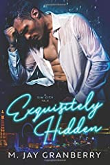 Exquisitely Hidden: A Sin City Tale Paperback