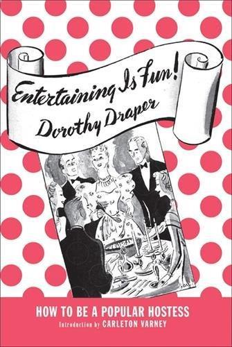 Entertaining Is Fun!: How To Be A Popular Hostess pdf epub