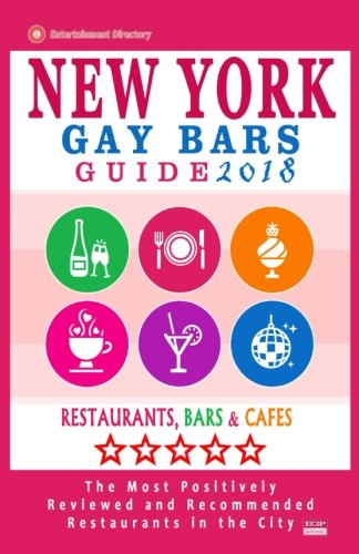 New York Gay bars 2018: Bars, Nightclubs, Music Venues and Adult Entertainment in NYC (Gay City Guide 2018)