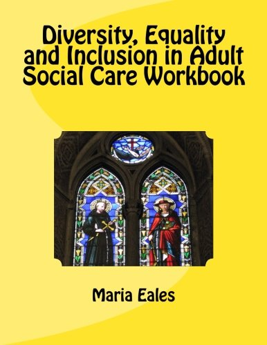 Diversity, Equality and Inclusion in Adult Social Care Workbook