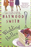 Wedding Belles, Haywood Smith, 031257388X