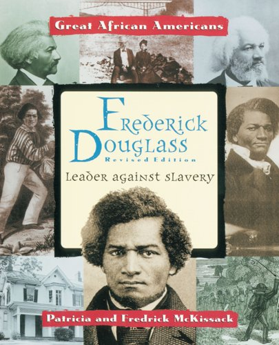 Frederick Douglass: Leader Against Slavery (Great African Americans Series)