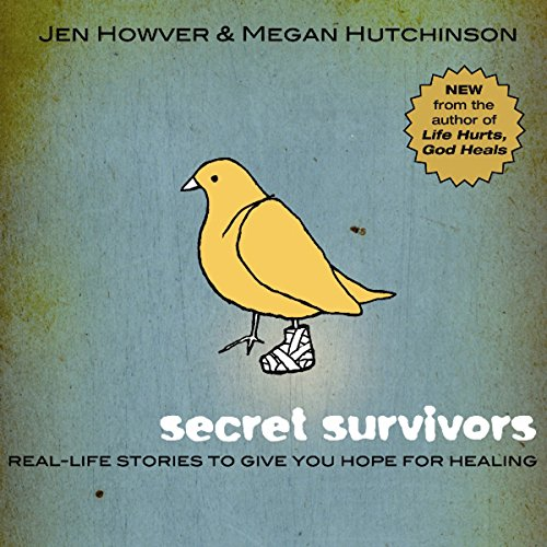 Secret Survivors: Real-Life Stories to Give You Hope for Healing