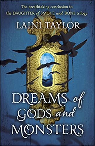 Book Dreams of Gods and Monsters: The Sunday Times Bestseller. Daughter of Smoke and Bone Trilogy Book 3