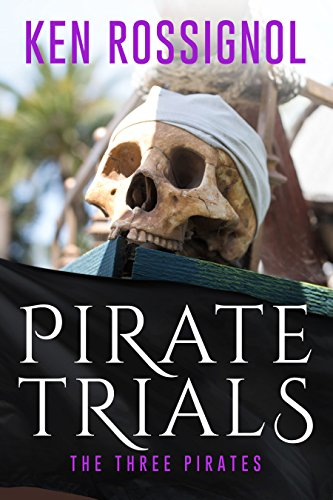 PIRATE TRIALS: The Three Pirates - Famous Murderous Pirate Books Series: The Islet of the Virgin -