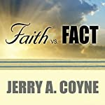 Faith Versus Fact: Why Science and Religion Are Incompatible | Jerry A. Coyne