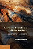 Laws and Societies in Global Contexts : Contemporary Approaches, Darian-Smith, Eve, 0521113784