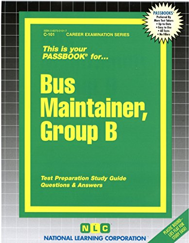 Bus Maintainer, Group B(Passbooks) (Career Examination Series)