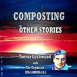 Composting and Other Stories   Trevor Lockwood