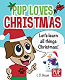 PUP LOVES CHRISTMAS (Pup Loves to Learn Book 1)