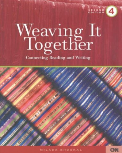 Weaving It Together 4: Connecting Reading and Writing, Second Edition by Brand: Heinle ELT