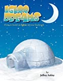 Igloo Dreams, Jeffrey Ashley, 1456818767