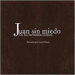 Juan Sin Miedo: De los hermanos Grimm: Amazon.es: Laura ...