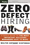 Zero Defect Hiring, Walter Anthony Dinteman, 0787964964