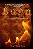 Burn: Melting into the Image of Jesus