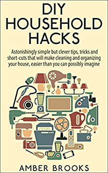 Diy household hacks astonishingly simple but clever tips for Home building tips and tricks