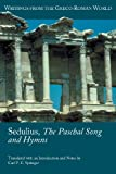 Sedulius, the Paschal Song and Hymns, Sedulius, 1589837436