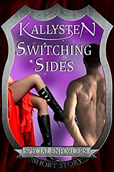 Switching Sides (Special Enforcers) by [Kallysten]
