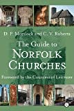 The Guide to Norfolk Churches (Popular Guide) by Mortlock, D. P., Mortlock, Dp, Roberts, CV (October 25, 2007) Paperback