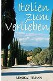 Italien Zum Verlieben, Monika Heimann, 1492354732