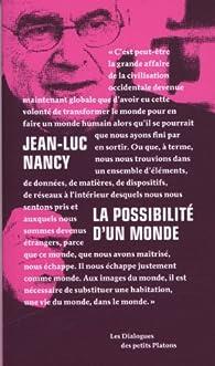 La possibilité d'un monde, entretiens avec Pierre-Philippe Jandin par Jean-Luc Nancy