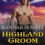 Highland Groom: The Highland, Book 8 | Hannah Howell